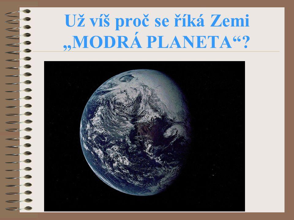 """Už víš proč se říká Zemi """"MODRÁ PLANETA""""?"""