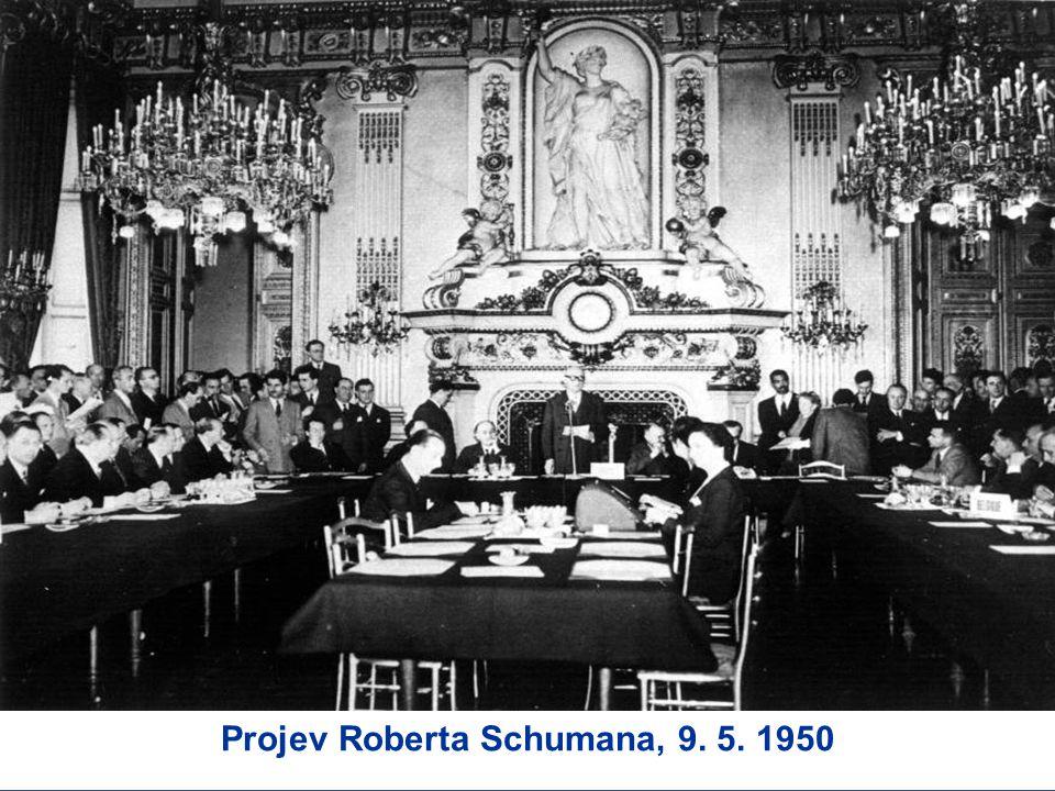Vývoj Evropské unie Projev Roberta Schumana, 9. 5. 1950
