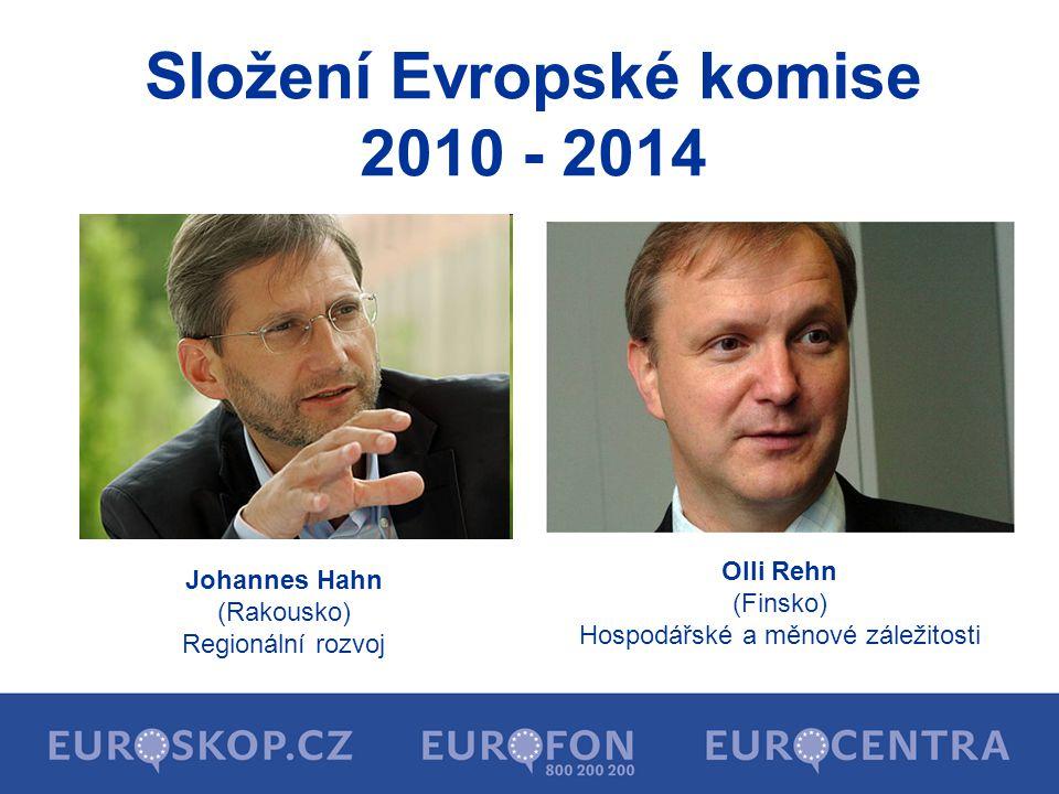 Složení Evropské komise 2010 - 2014 Johannes Hahn (Rakousko) Regionální rozvoj Olli Rehn (Finsko) Hospodářské a měnové záležitosti