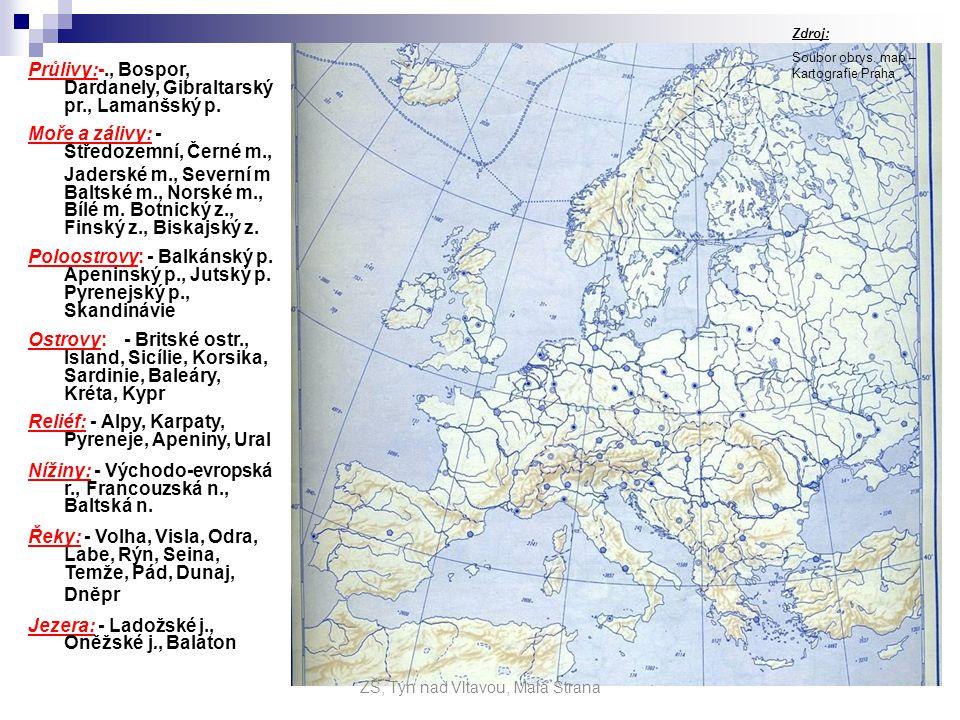 Průlivy:-., Bospor, Dardanely, Gibraltarský pr., Lamanšský p. Moře a zálivy: - Středozemní, Černé m., Jaderské m., Severní m Baltské m., Norské m., Bí
