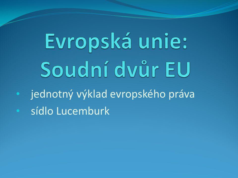 jednotný výklad evropského práva sídlo Lucemburk
