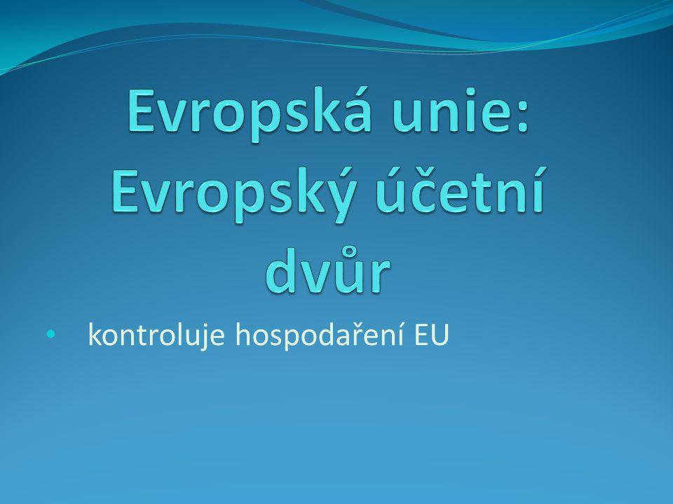 kontroluje hospodaření EU