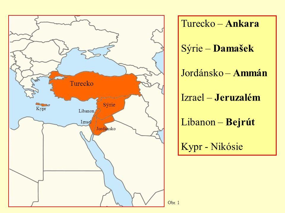 Turecko Sýrie Jordánsko Izrael Libanon Turecko – Ankara Sýrie – Damašek Jordánsko – Ammán Izrael – Jeruzalém Libanon – Bejrút Kypr - Nikósie Kypr Obr.