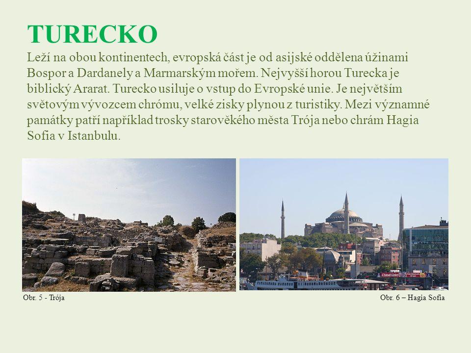 TURECKO Leží na obou kontinentech, evropská část je od asijské oddělena úžinami Bospor a Dardanely a Marmarským mořem. Nejvyšší horou Turecka je bibli