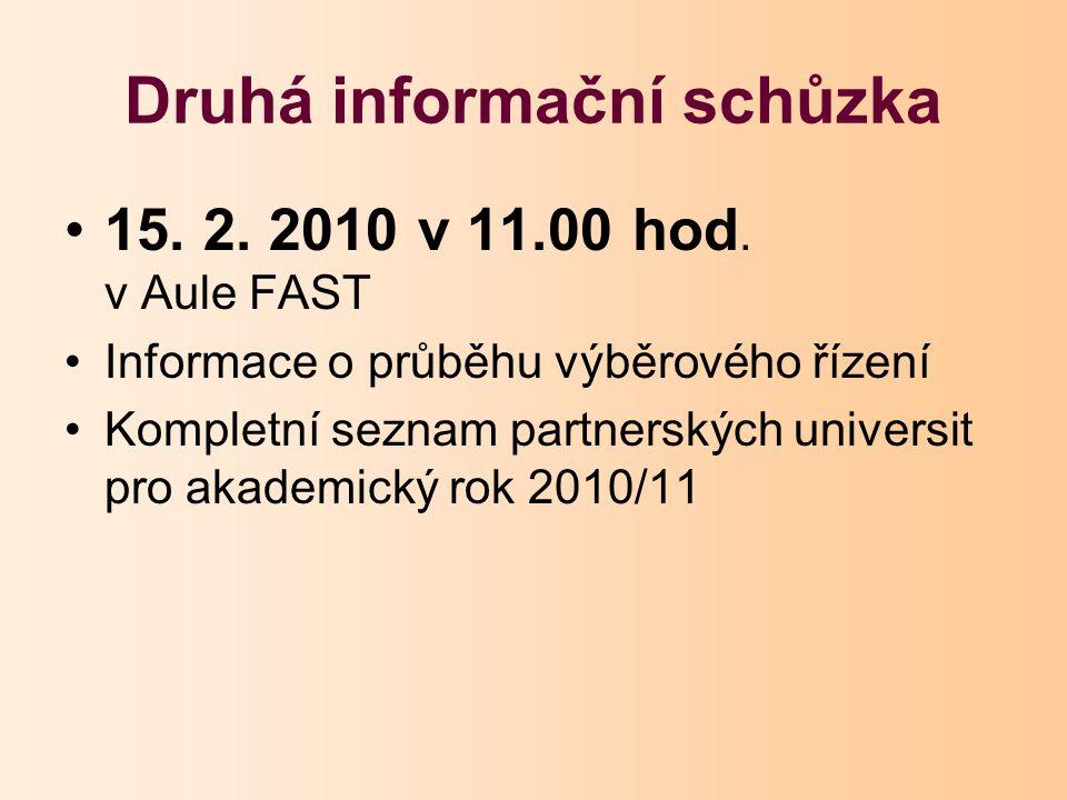 Druhá informační schůzka 15. 2. 2010 v 11.00 hod.