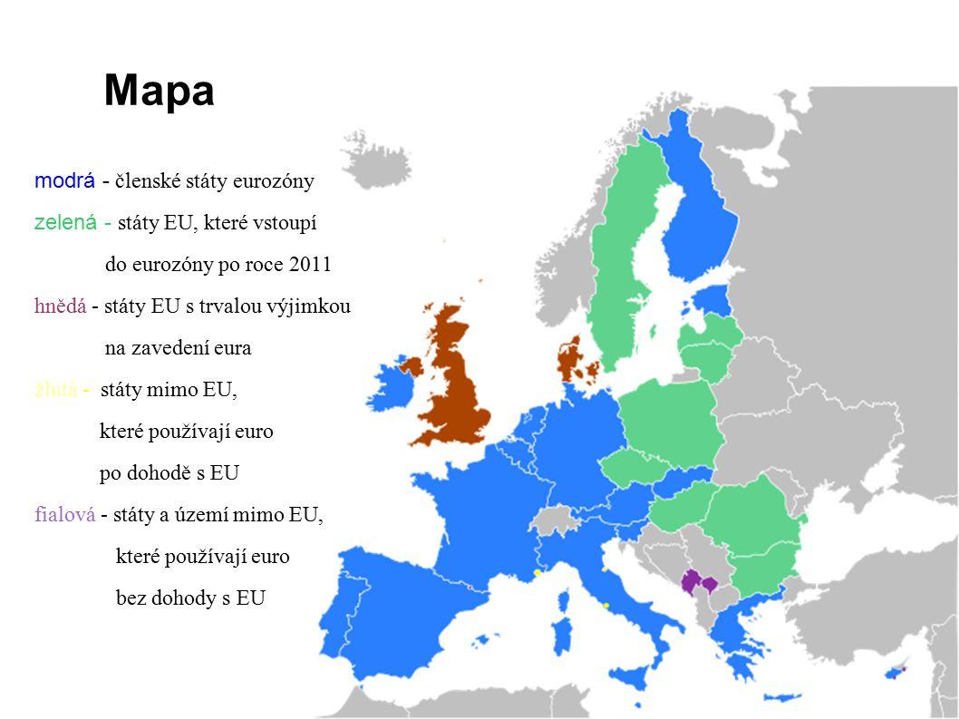 Mapa modrá - členské státy eurozóny zelená - státy EU, které vstoupí do eurozóny po roce 2011 hnědá - státy EU s trvalou výjimkou na zavedení eura žlu