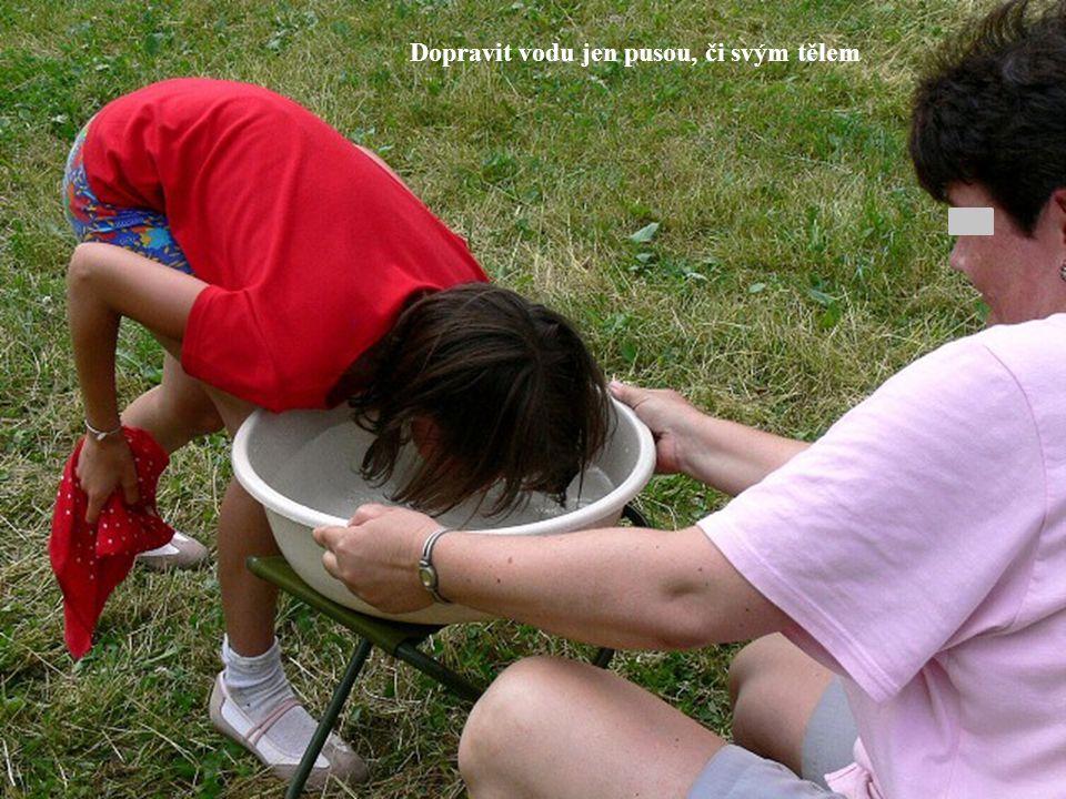 Dopravit vodu jen pusou, či svým tělem