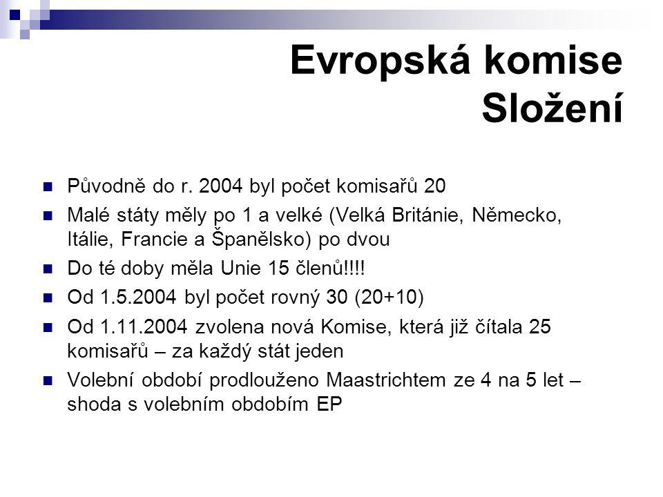 Evropská komise Složení Původně do r. 2004 byl počet komisařů 20 Malé státy měly po 1 a velké (Velká Británie, Německo, Itálie, Francie a Španělsko) p