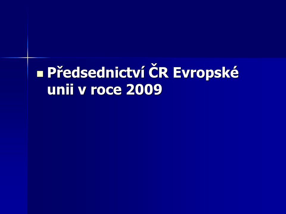 Předsednictví ČR Evropské unii v roce 2009 Předsednictví ČR Evropské unii v roce 2009