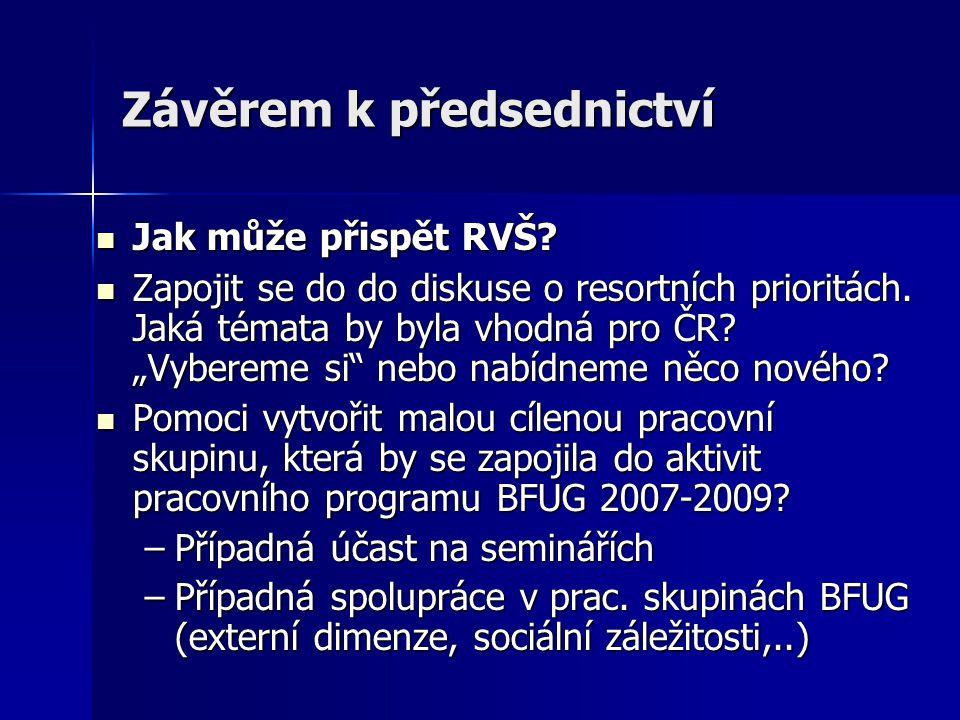 Závěrem k předsednictví Jak může přispět RVŠ. Jak může přispět RVŠ.