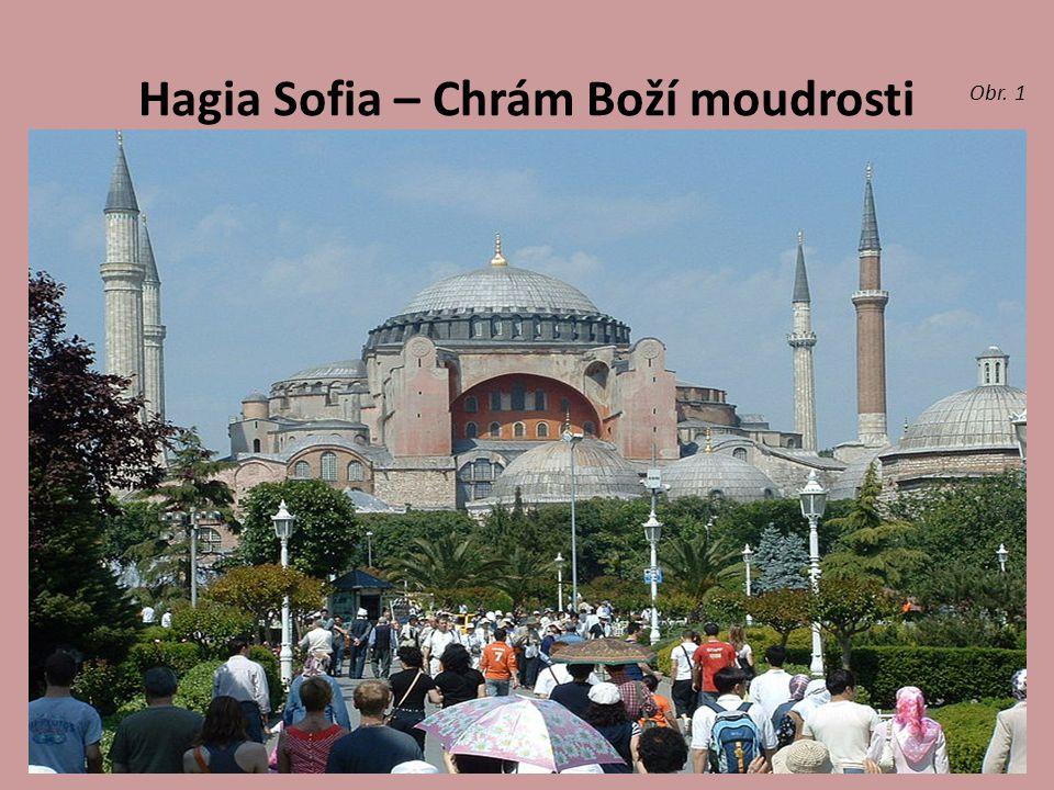 Hagia Sofia – Chrám Boží moudrosti Obr. 1