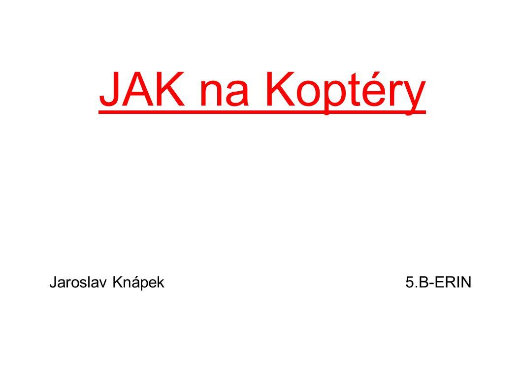JAK na Koptéry Jaroslav Knápek 5.B-ERIN