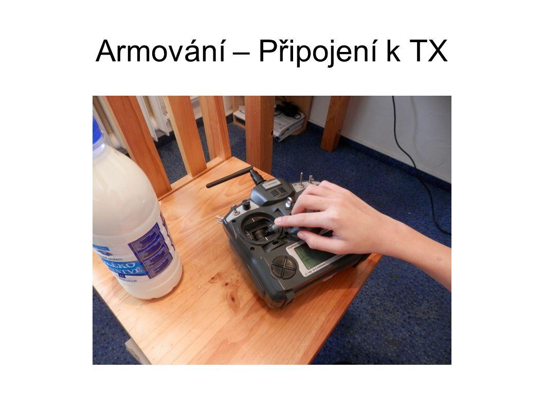 Armování – Připojení k TX