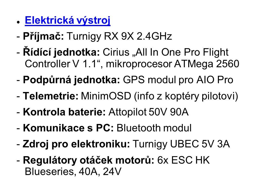 - Motory: 6x NTM 35-36A 910KV, 350W - Baterie: 2x LiPo 4S 8000mAh 30C, ZIPPY, hmotnost 2x 780g Další výbava - Kamera pilota: HD19 Full HD 1920x1080P - Kamera mapovací: GoPro Hero3 Black - TX-RX videa: 2x 5.8Ghz Video AV systém FPV 400mW (dosah až 4km) - Pilotní prostředky: 2x Goggles GS920, VGA 640x480P RGB - Ovladač: 2x Turnigy 9X 9Ch