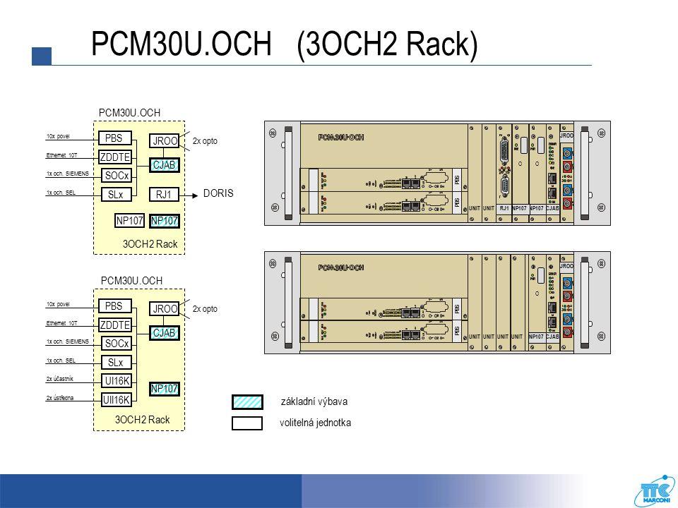 základní výbava volitelná jednotka PCM30U (3UST Rack) JROO NP105 I O CJAB RJ1 UNIT PCM30U.OCH 1x Nx 64k 3UST Rack SOC 1x och.