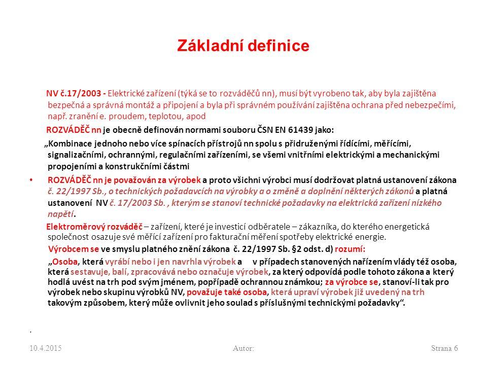 Základní definice NV č.17/2003 - Elektrické zařízení (týká se to rozváděčů nn), musí být vyrobeno tak, aby byla zajištěna bezpečná a správná montáž a