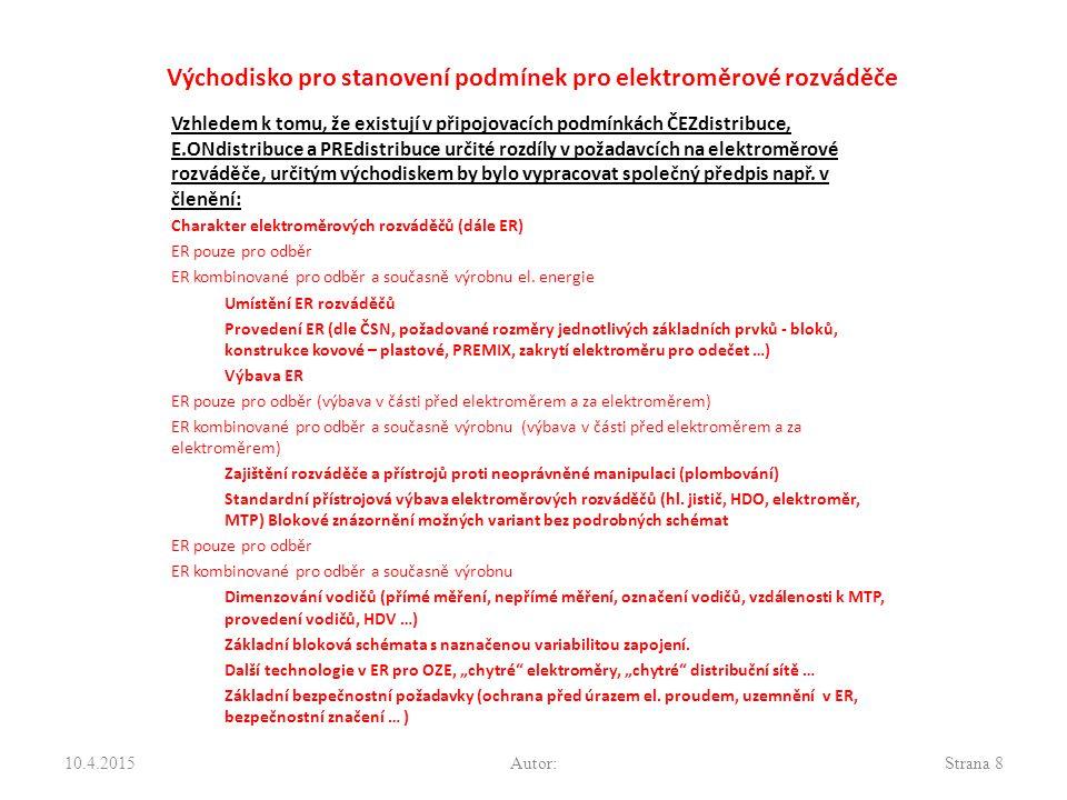 Východisko pro stanovení podmínek pro elektroměrové rozváděče Vzhledem k tomu, že existují v připojovacích podmínkách ČEZdistribuce, E.ONdistribuce a