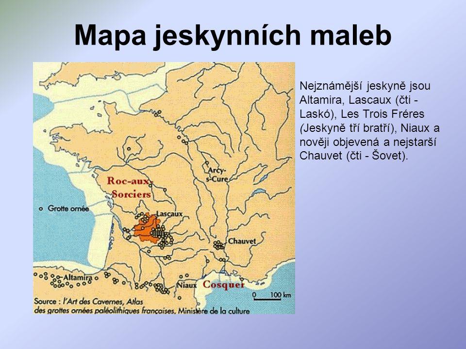 Mapa jeskynních maleb Nejznámější jeskyně jsou Altamira, Lascaux (čti - Laskó), Les Trois Fréres (Jeskyně tří bratří), Niaux a nověji objevená a nejst