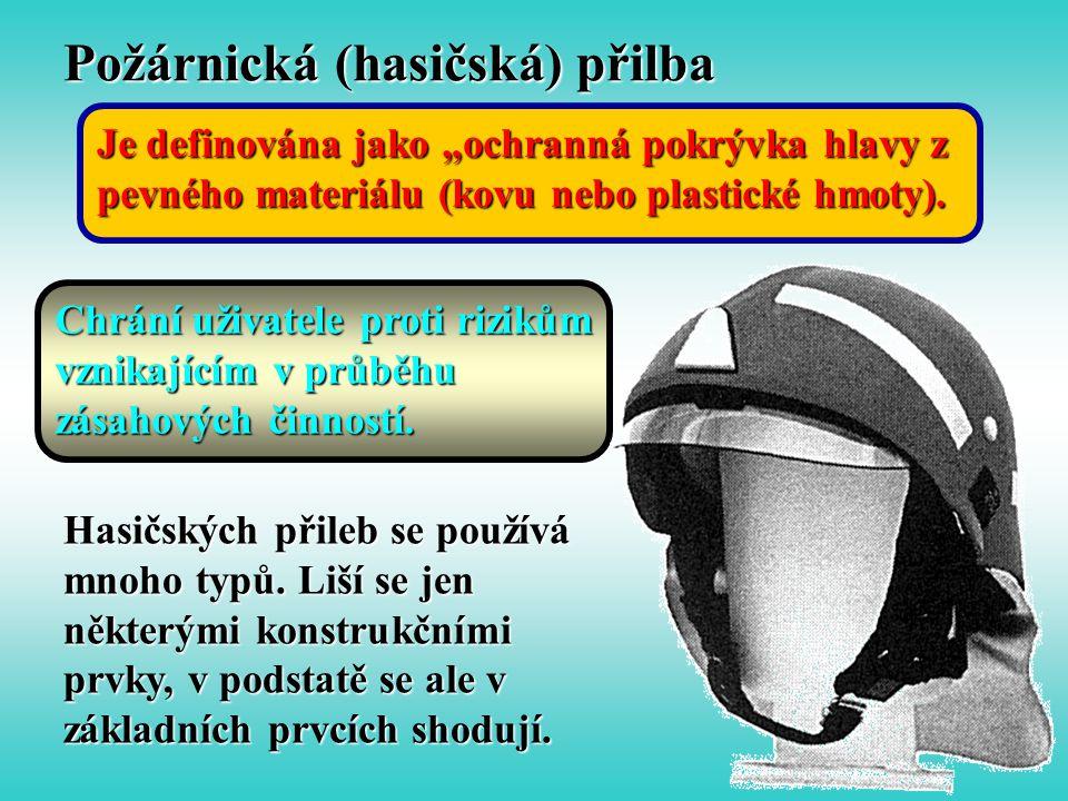 """Požárnická (hasičská) přilba Je definována jako """"ochranná pokrývka hlavy z pevného materiálu (kovu nebo plastické hmoty). Chrání uživatele proti rizik"""