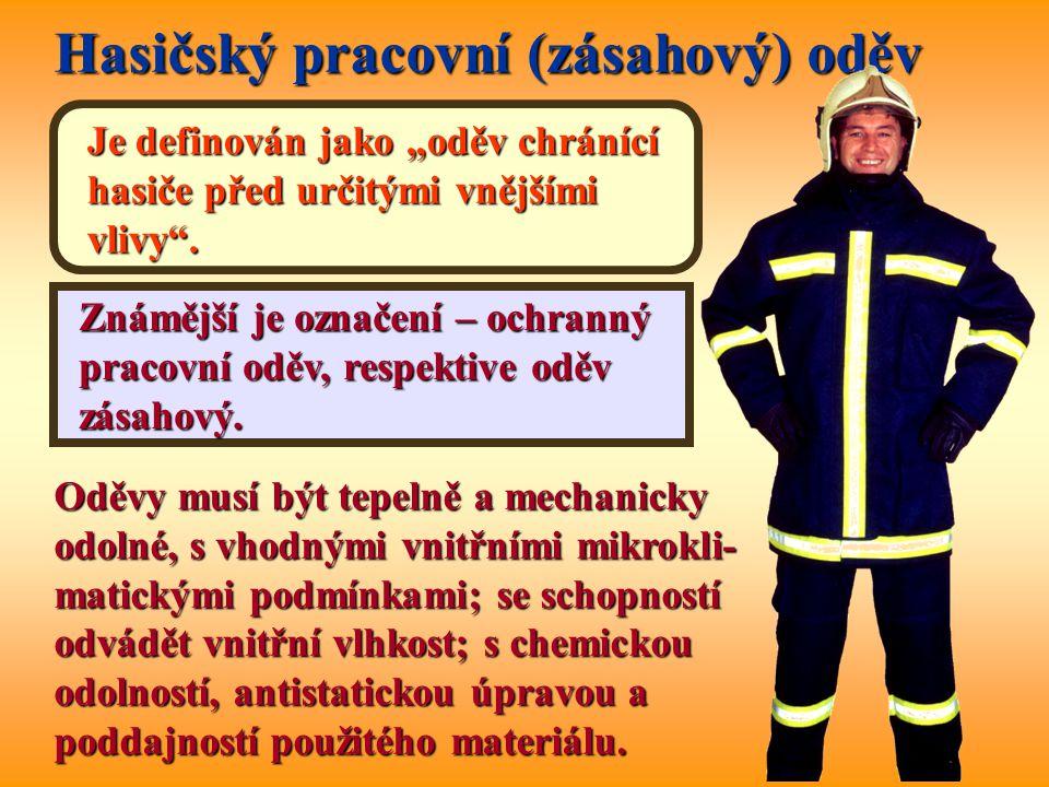 """Hasičský pracovní (zásahový) oděv Je definován jako """"oděv chránící hasiče před určitými vnějšími vlivy"""". Známější je označení – ochranný pracovní oděv"""