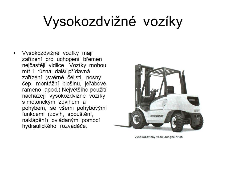 Vysokozdvižné vozíky Vysokozdvižné vozíky mají zařízení pro uchopení břemen nejčastěji vidlice Vozíky mohou mít i různá další přídavná zařízení (svěrn