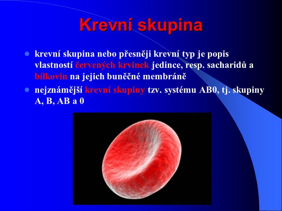 Krevní skupina krevní skupina nebo přesněji krevní typ je popis vlastností červených krvinek jedince, resp. sacharidů a bílkovin na jejich buněčné mem