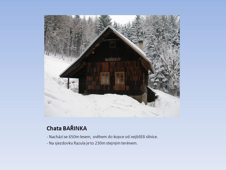 Chata BAŘINKA - Nachází se 650m lesem, sněhem do kopce od nejbližší silnice. - Na sjezdovku Razula je to 230m stejným terénem.