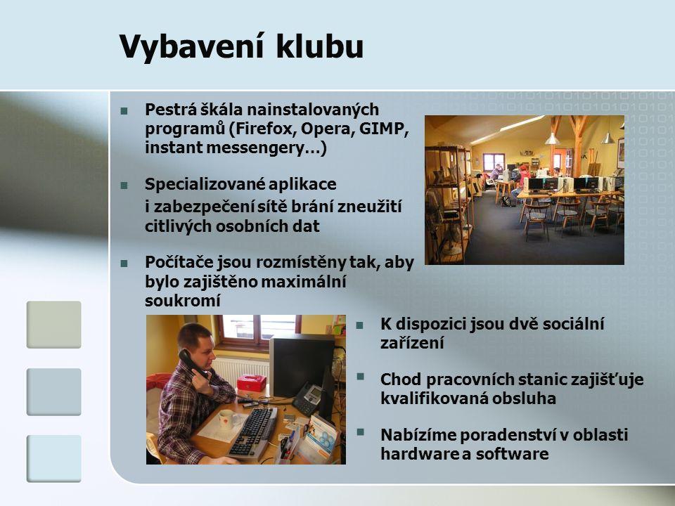 Vybavení klubu K dispozici jsou dvě sociální zařízení  Chod pracovních stanic zajišťuje kvalifikovaná obsluha  Nabízíme poradenství v oblasti hardwa