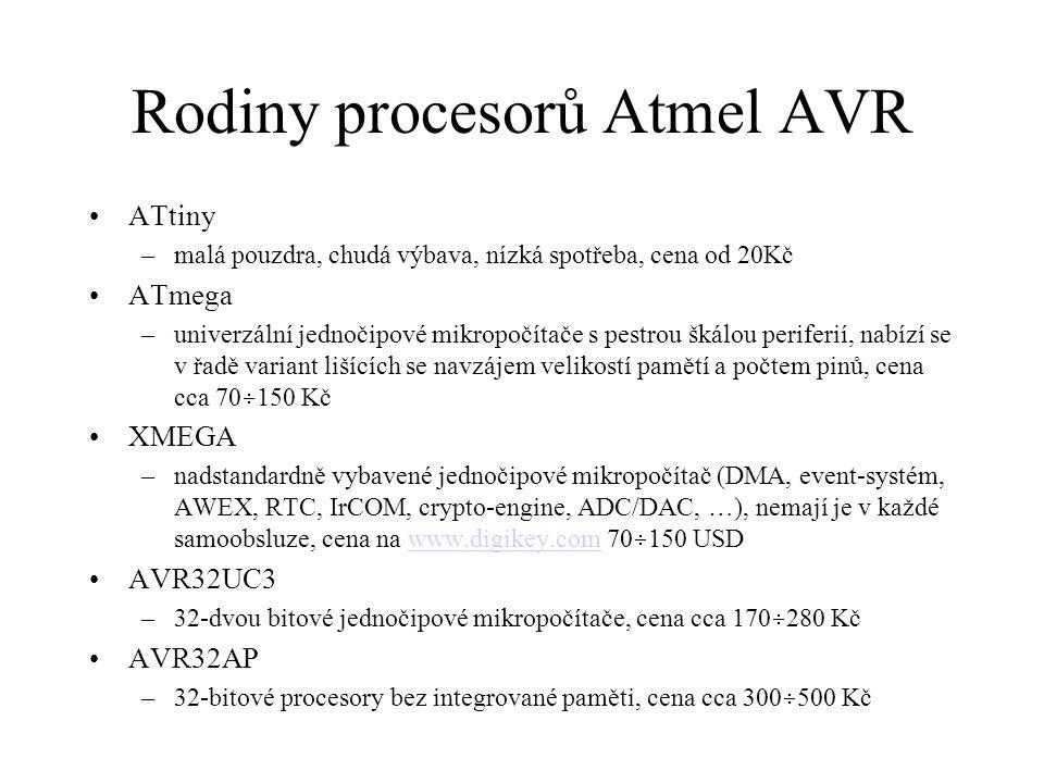 8-mi bitové procesory Atmel pro speciální aplikace USB AVR –víceméně ATmega s integrovaným řadičem sběrnice USB, cena >300 Kč CAN AVR –víceméně ATmega s integrovaným řadičem sběrnice CAN, cena >180 Kč LCD AVR –víceméně ATmega s integrovaným řadičem LCD displejů Lighting AVR (AT90PWM) –jednočipové mikropočítače s vícekanálovým programovatelným generátorem PWM, řízení světelných zdrojů, motorů apod, cena cca 90 Kč Battery Management AVR –jednočipové mikropočítače do aplikací napájených z akumulátorů s možností dobíjení, speciální periferie pro řízení nabíjení Automotive AVR –výběr z předchozích rodin pro použití v automobilovém průmyslu AVR Z-Link –marketingový trik, Boundle ATmega + AT86RF230 (ZigBee)