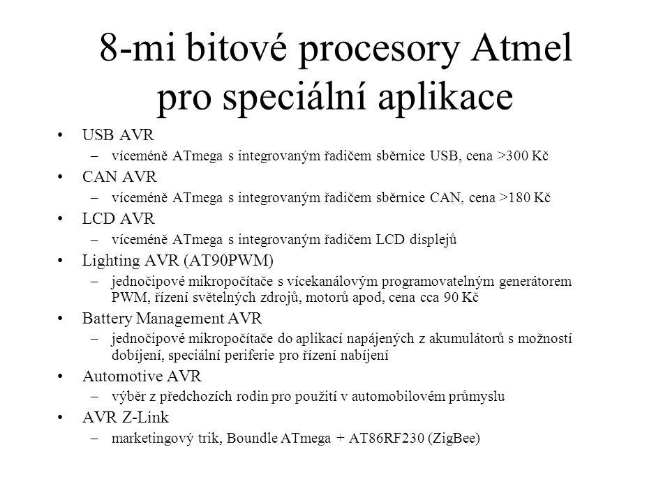 8-mi bitové procesory Atmel pro speciální aplikace USB AVR –víceméně ATmega s integrovaným řadičem sběrnice USB, cena >300 Kč CAN AVR –víceméně ATmega