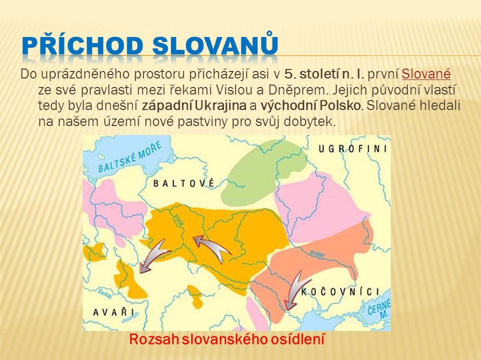 Do uprázdněného prostoru přicházejí asi v 5. století n. l. první Slované ze své pravlasti mezi řekami Vislou a Dněprem. Jejich původní vlastí tedy byl