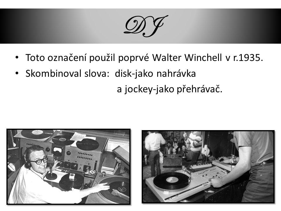 DJ Toto označení použil poprvé Walter Winchell v r.1935. Skombinoval slova: disk-jako nahrávka a jockey-jako přehrávač.