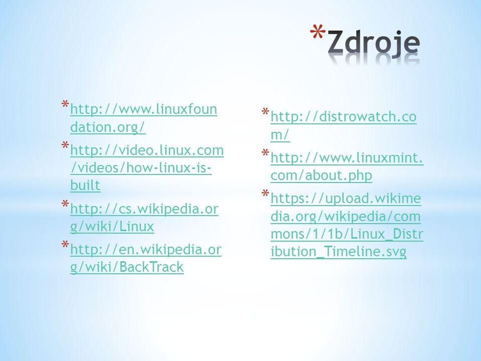 * http://www.linuxfoun dation.org/ http://www.linuxfoun dation.org/ * http://video.linux.com /videos/how-linux-is- built http://video.linux.com /video