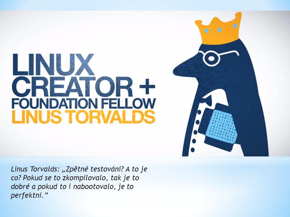 """Linus Torvalds: """"Zpětné testování. A to je co."""