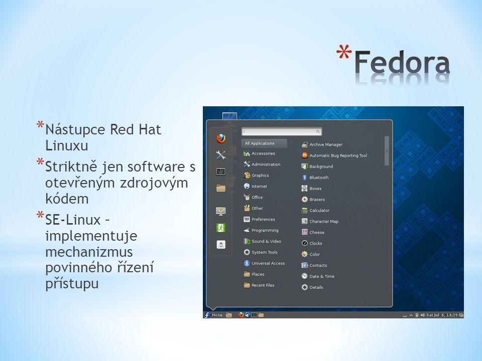 * Nástupce Red Hat Linuxu * Striktně jen software s otevřeným zdrojovým kódem * SE-Linux – implementuje mechanizmus povinného řízení přístupu