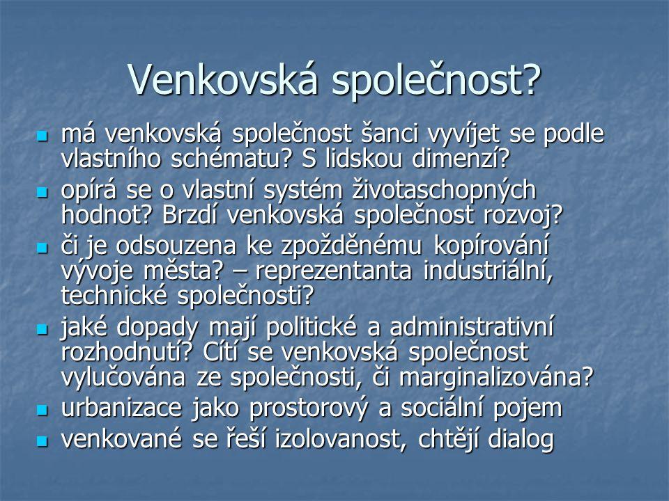 Venkovská společnost. má venkovská společnost šanci vyvíjet se podle vlastního schématu.