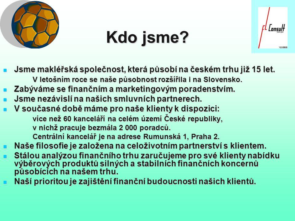 Kdo jsme? Jsme makléřská společnost, která působí na českém trhu již 15 let. Jsme makléřská společnost, která působí na českém trhu již 15 let. V leto