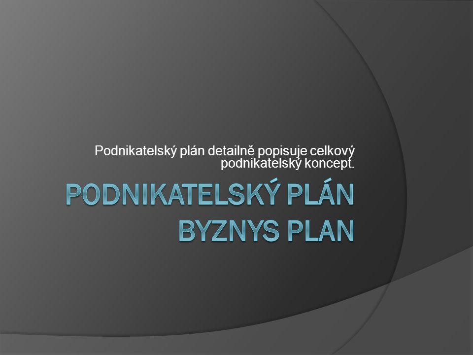 Podnikatelský plán detailně popisuje celkový podnikatelský koncept.