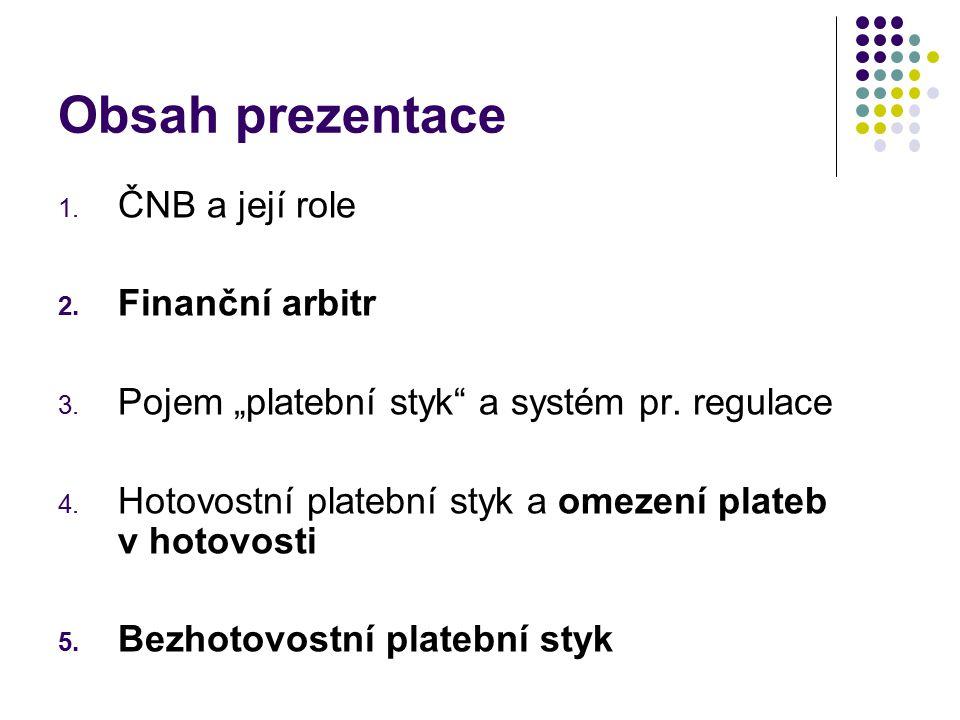 1. Česká národní banka cíl, postavení, dohled