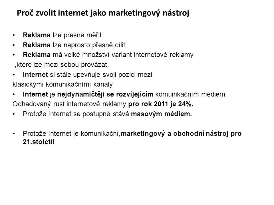Reklama lze přesně měřit. Reklama lze naprosto přesně cílit. Reklama má velké množství variant internetové reklamy,které lze mezi sebou provázat. Inte