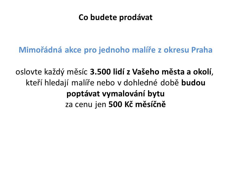 Co budete prodávat Mimořádná akce pro jednoho malíře z okresu Praha oslovte každý měsíc 3.500 lidí z Vašeho města a okolí, kteří hledají malíře nebo v