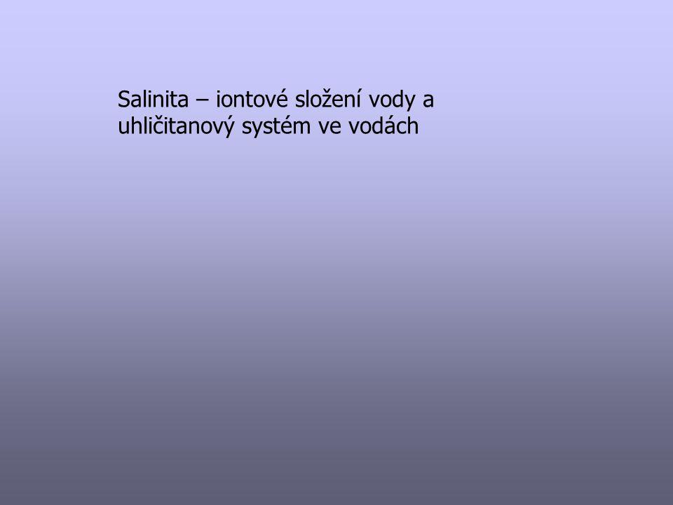 Salinita – iontové složení vody a uhličitanový systém ve vodách