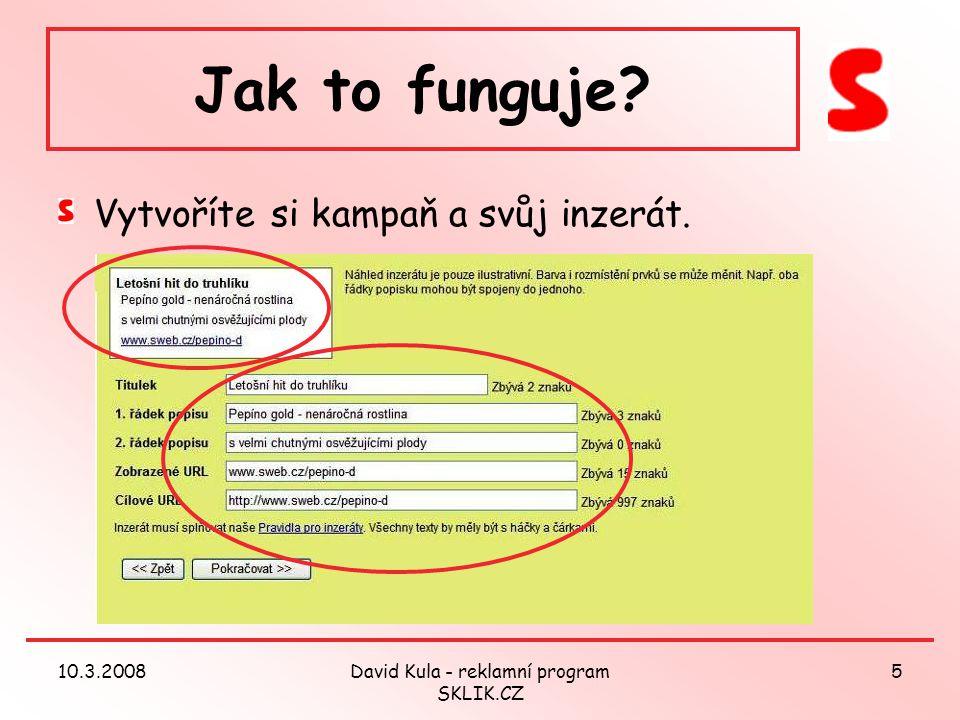 10.3.2008David Kula - reklamní program SKLIK.CZ 5 Jak to funguje.