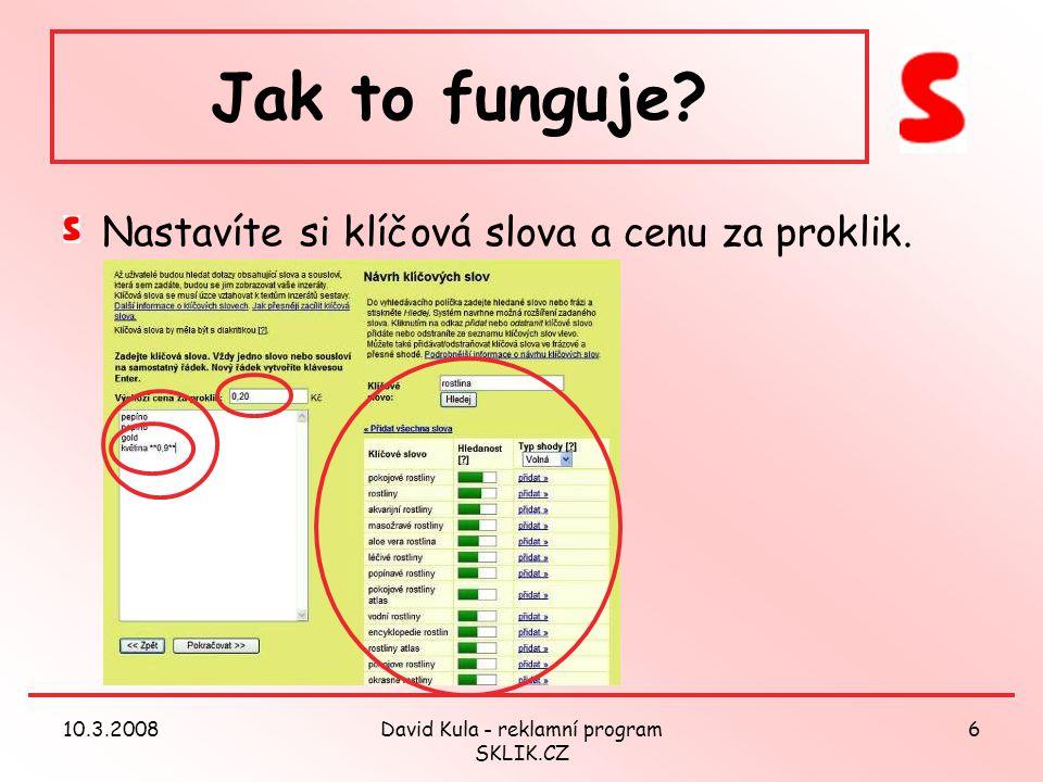 10.3.2008David Kula - reklamní program SKLIK.CZ 6 Jak to funguje.