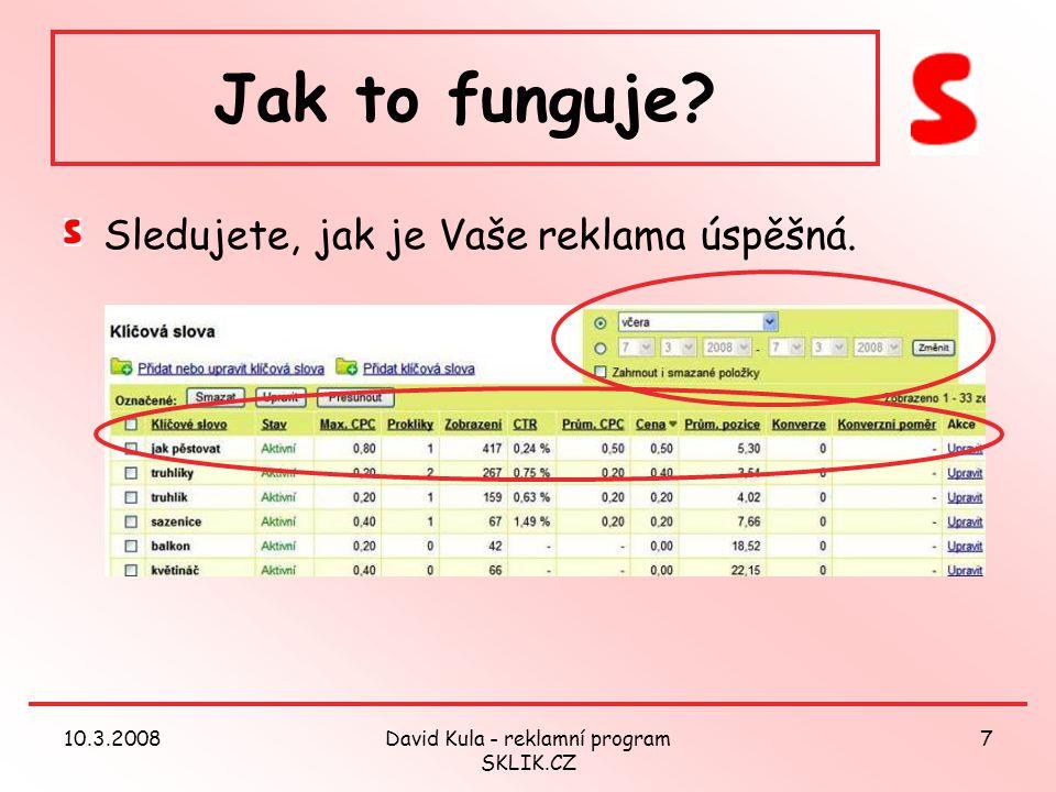 10.3.2008David Kula - reklamní program SKLIK.CZ 7 Jak to funguje.