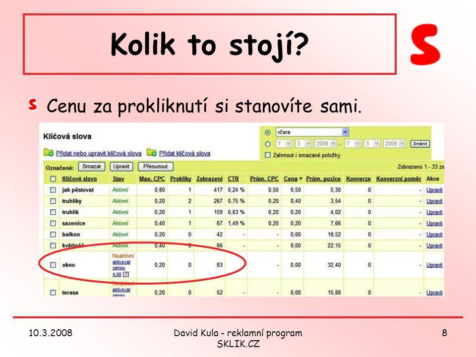 10.3.2008David Kula - reklamní program SKLIK.CZ 8 Kolik to stojí.