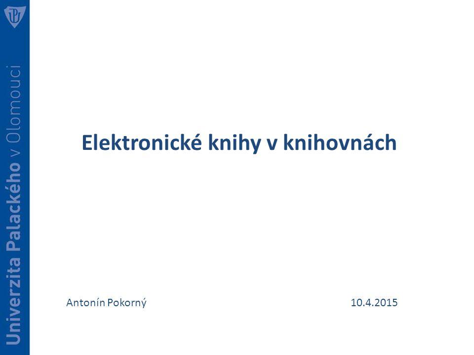 Elektronické knihy v knihovnách Antonín Pokorný10.4.2015