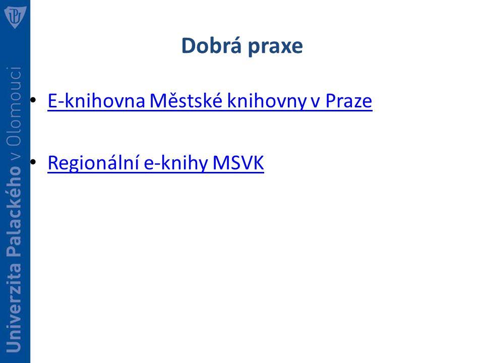 Dobrá praxe E-knihovna Městské knihovny v Praze Regionální e-knihy MSVK