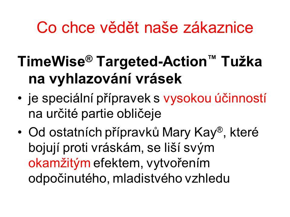 Co chce vědět naše zákaznice TimeWise ® Targeted-Action ™ Tužka na vyhlazování vrásek je speciální přípravek s vysokou účinností na určité partie obličeje Od ostatních přípravků Mary Kay ®, které bojují proti vráskám, se liší svým okamžitým efektem, vytvořením odpočinutého, mladistvého vzhledu