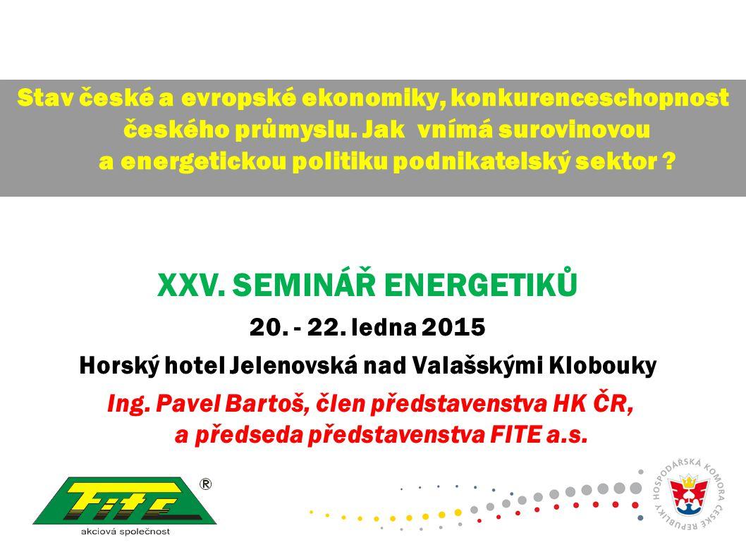 XXV.SEMINÁŘ ENERGETIKŮ 20. - 22. ledna 2015 Horský hotel Jelenovská nad Valašskými Klobouky Ing.
